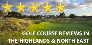 Golf Course Reviews - Highlands & North East