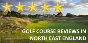 Golf Course Reviews - North East England