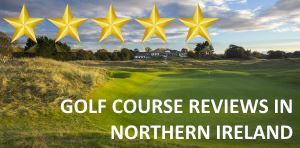 Golf Course Reviews - Northern Ireland