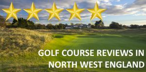 Golf Course Reviews - North West England