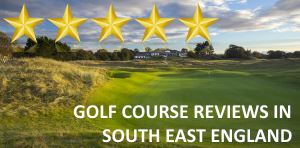 Golf Course Reviews - South East England